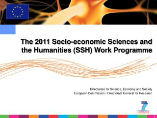 The 2011 Socio-economic Sciences and the Humanities SSH Work Programme