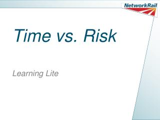 Time vs. Risk Learning Lite