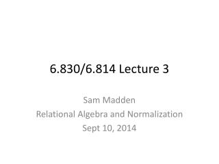 6.830/6.814  Lecture 3