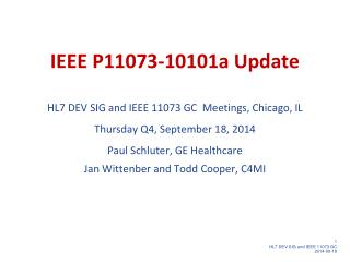 IEEE P11073-10101a Update HL7 DEV SIG and IEEE 11073 GC  Meetings, Chicago, IL