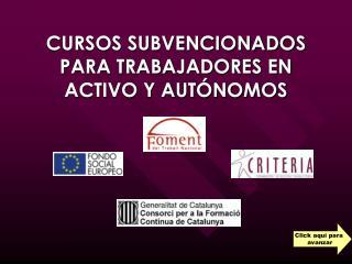 CURSOS SUBVENCIONADOS PARA TRABAJADORES EN ACTIVO Y AUTÓNOMOS
