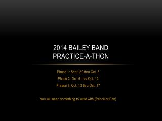 2014 Bailey Band  Practice-a-Thon