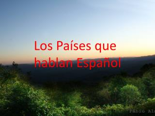 Los Países que hablan Español