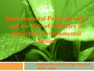 Environmental Policy In India and the Role of Judiciary in Imparting Environmental Justice