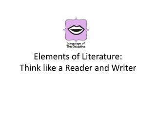 Elements of Literature: Think like a Reader and Writer