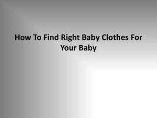 How To Find Right Baby Clothes For Your Baby