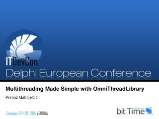 Multithreading Made Simple with OmniThreadLibrary
