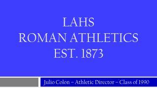 LAHS  ROMAN ATHLETICS est. 1873