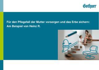 Für den Pflegefall der Mutter vorsorgen und das Erbe sichern:  Am Beispiel von Heinz R.