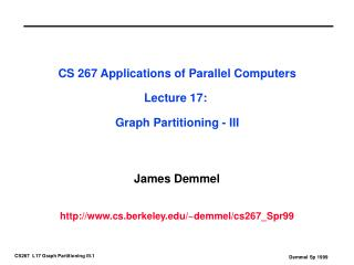 CS 267 Applications of Parallel Computers Lecture 17:  Graph Partitioning - III