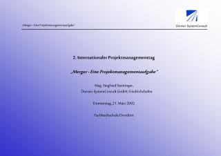 """2. Internationaler Projektmanagementtag """"Merger - Eine Projektmanagementaufgabe"""""""