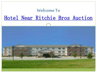 Hotel Near Ritchie Bros Auction