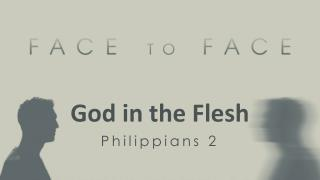 God in the Flesh Philippians 2