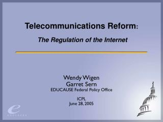 Telecommunications Reform : The Regulation of the Internet