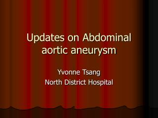 Updates on Abdominal aortic aneurysm