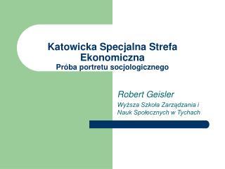 Katowicka Specjalna Strefa Ekonomiczna Pr�ba portretu socjologicznego