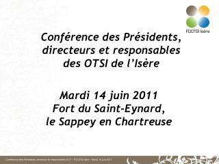 Conférence des Présidents, directeurs et responsables  des OTSI de l'Isère