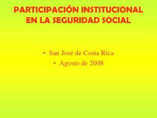 PARTICIPACIÓN INSTITUCIONAL EN LA SEGURIDAD SOCIAL