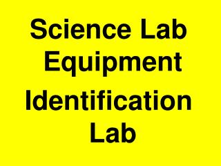 Science Lab Equipment  Identification Lab
