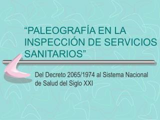"""""""PALEOGRAFÍA EN LA INSPECCIÓN DE SERVICIOS SANITARIOS"""""""