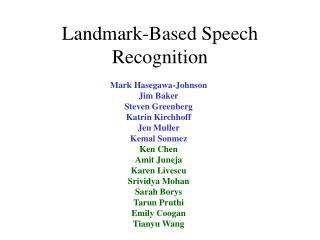 Landmark-Based Speech Recognition