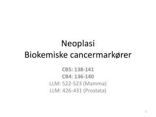 Neoplasi Biokemiske cancermark�rer