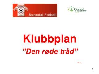 "K lubbplan ""Den røde tråd "" Rev.  2"