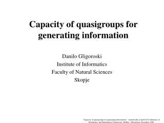 Capacity of quasigroups for generating information