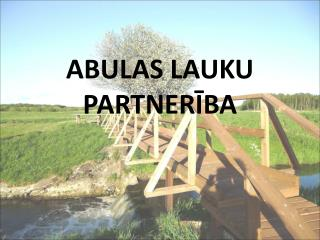 ABULAS LAUKU PARTNERĪBA