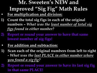 Mr. Sweeten�s NEW and Improved �Sig Fig� Math Rules