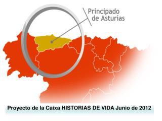 Proyecto de la Caixa HISTORIAS DE VIDA Junio de 2012