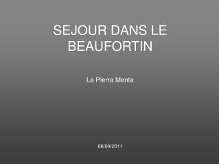 SEJOUR DANS LE BEAUFORTIN La Pierra Menta 06/09/2011
