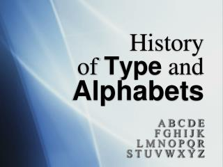 History  of  Type  and  Alphabets