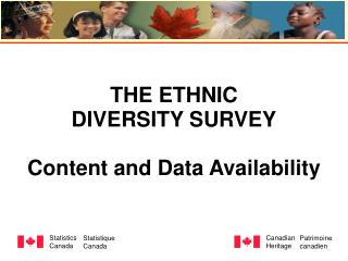 THE ETHNIC  DIVERSITY SURVEY  Content and Data Availability