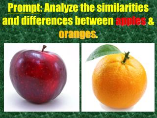 Prompt : Analyze the similarities and differences between  apples  &  oranges .