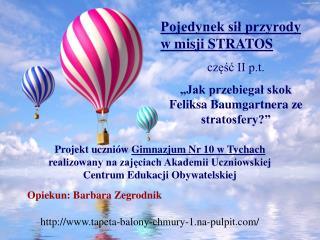 Pojedynek sił przyrody w misji STRATOS część II p.t.