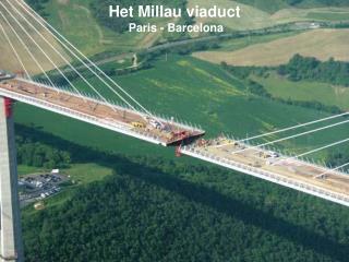 Het Millau viaduct  Paris - Barcelona