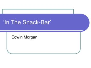 'In The Snack-Bar'