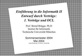 Einführung in die Informatik II Entwurf durch Verträge: 1. Verträge und OCL