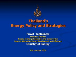 Thailand's Energy Policy and Strategies