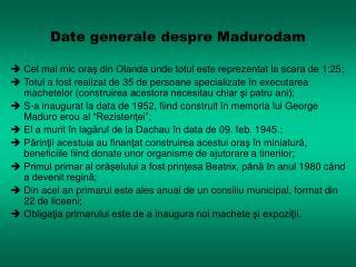 Date  generale despre Madurodam