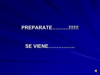 PREPARATE……….!!!!!!