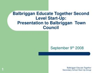 Balbriggan Educate Together Second Level Start-Up:  Presentation to Balbriggan  Town Council