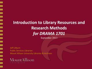 Introduction to Library Resources and Research Methods  for DRAMA  1701 September 2013