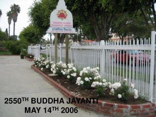 2550 TH  BUDDHA JAYANTI MAY 14 TH  2006