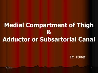 Medial Compartment of Thigh  &  Adductor or Subsartorial Canal