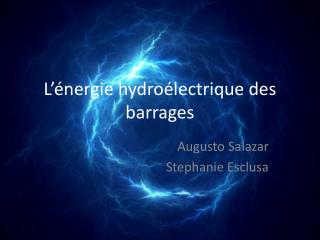 L'énergie hydroélectrique des  barrages