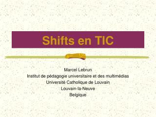 Shifts en TIC