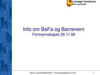 Info om BaFa og Barnevern Formannskapet 29.11.06