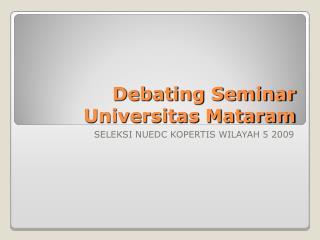 Debating Seminar Universitas Mataram